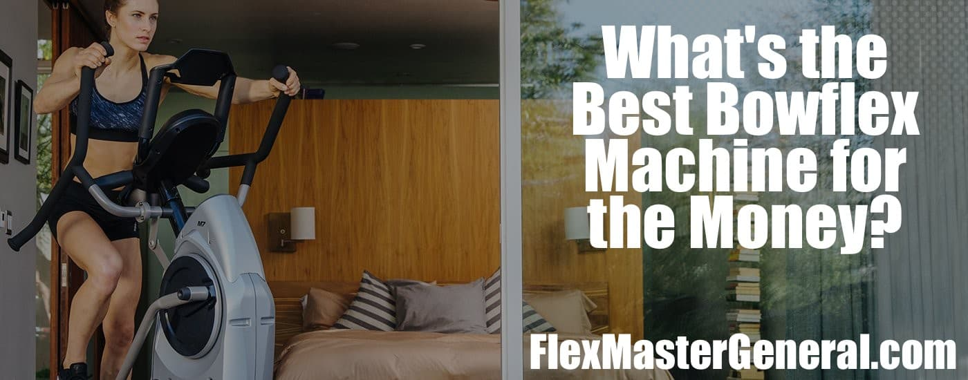 the guide to finding the best bowflex for the moeny