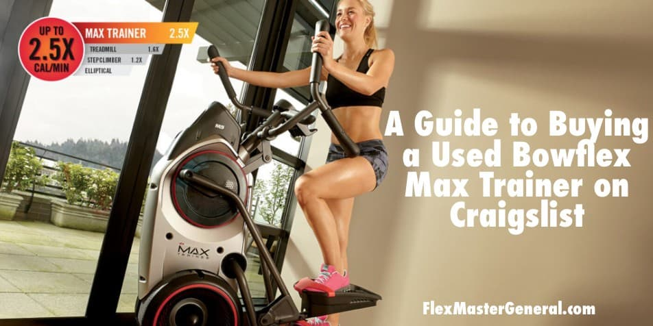 a guide for buying a used bowflex max trainer on craigslist