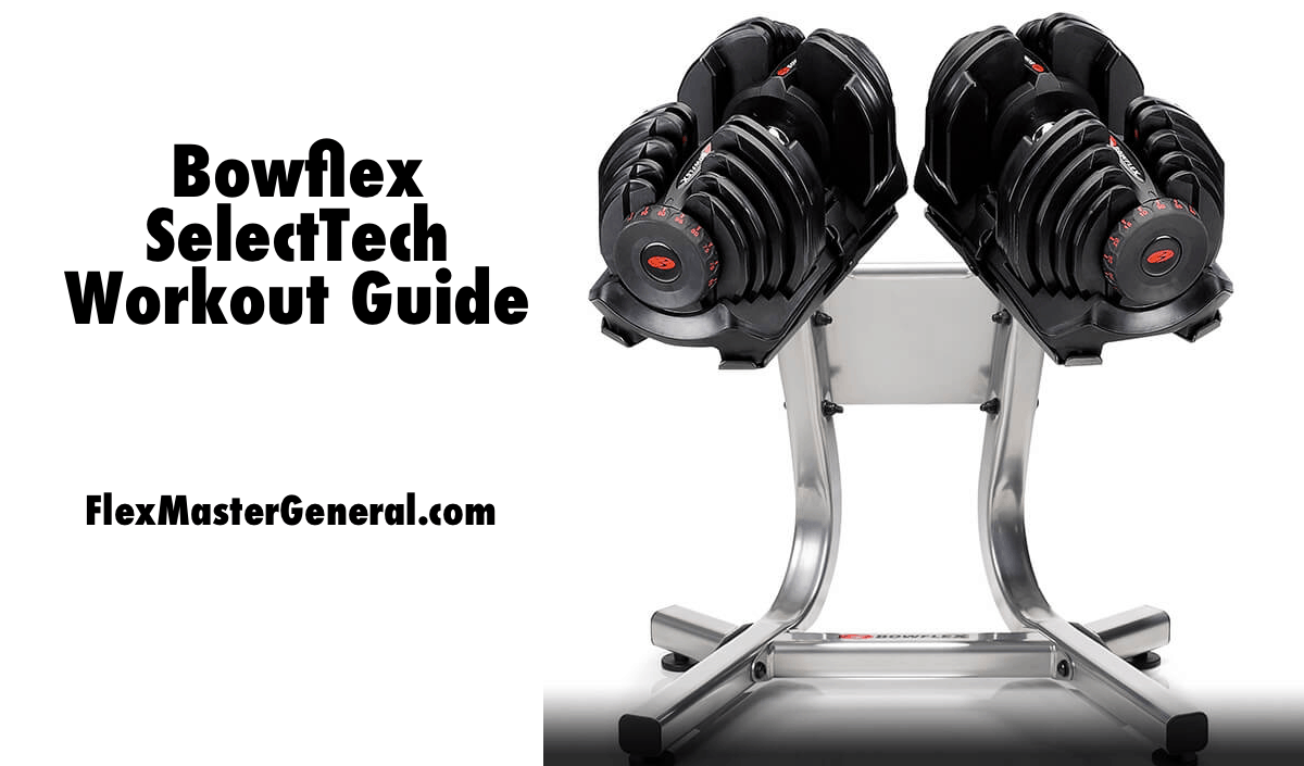 Bowflex Selectech Workout Plan Amp Guide For Max Muscle