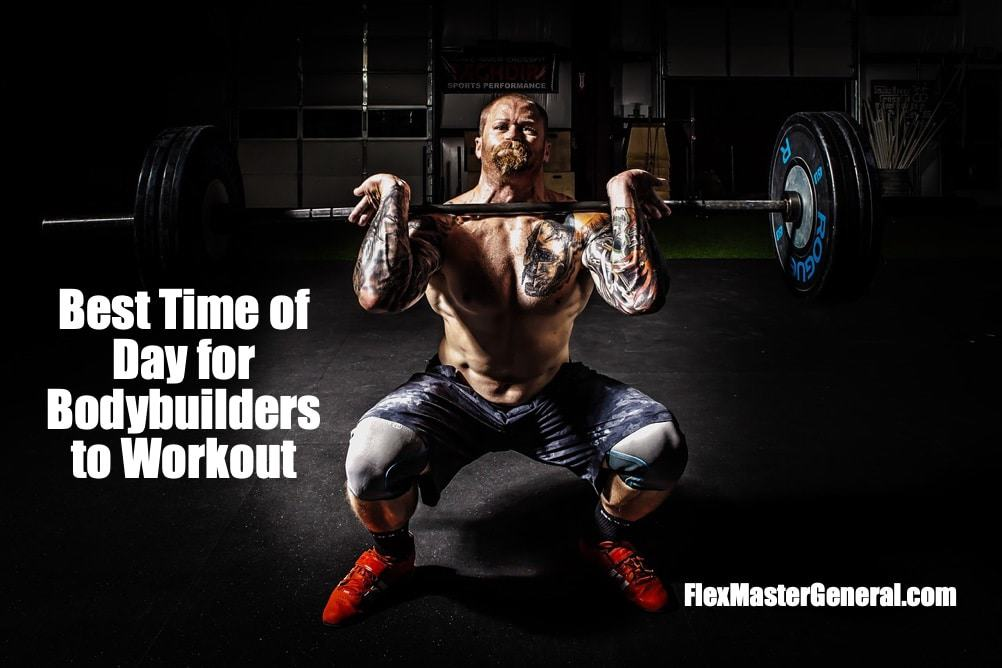 best time of day for bodybuilders to workout