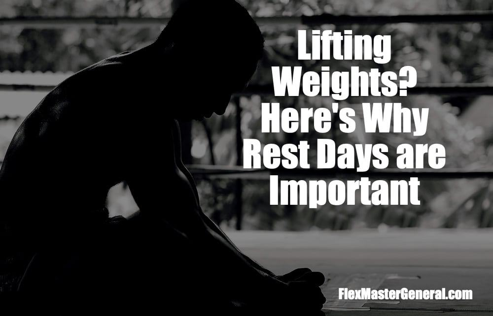 the importance of rest days for weight lifters