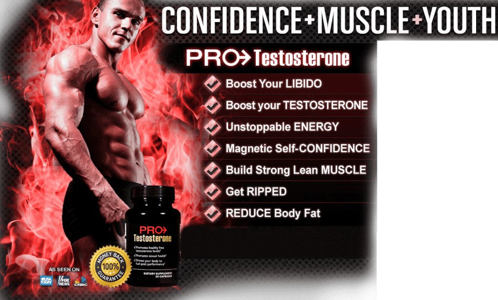 all the benefits of the Pro Testosterone boosting supplement