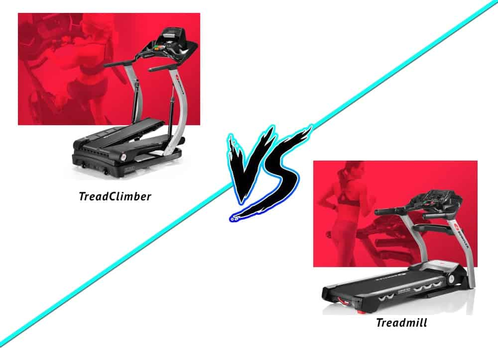 is the treadclimber or treadmill better